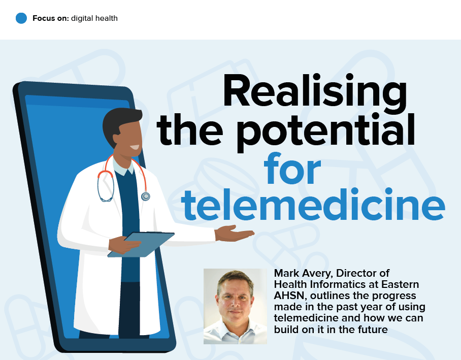 Realising the potential for telemedicine Eastern AHSN impact review
